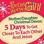 Secret Keeper Girl mother/daughter 5 day devos Christmas