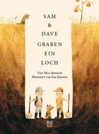 """Mac Barnett und Jon Klassen: """"Sam & Dave graben ein Loch""""  #Bilderbuch ab 4 Jahren #Graben #Jon Klassen #Loch #Mac Barnett #Nord-Süd-Verlag #Sam & Dave graben ein Loch #Thomas Bodmer"""