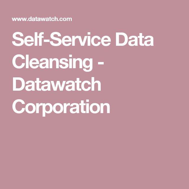 Self-Service Data Cleansing - Datawatch Corporation