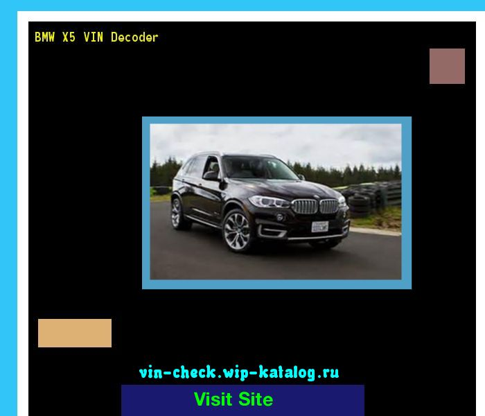 BMW X5 VIN Decoder - Lookup BMW X5 VIN number. 194707 - BMW. Search BMW X5 history, price and car loans.