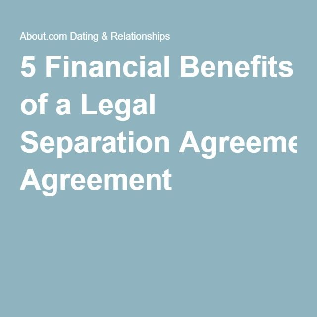 5 Financial Benefits of a Legal Separation Agreement