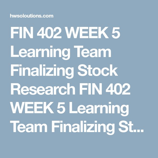 FIN 402 WEEK 5 Learning Team Finalizing Stock Research FIN 402 WEEK 5 Learning Team Finalizing Stock Research FIN 402 WEEK 5 Learning Team Finalizing Stock Research Preparea 5-minute team presentation using the modality of your choice.  Includethe following:  Intro:  Who are the team members? What was your goal? Analysis:  What was your stock picking strategy? List your initial 5 stocks and why you picked each one of them? At the Halfway point: What was your analysis? Did you change any?…