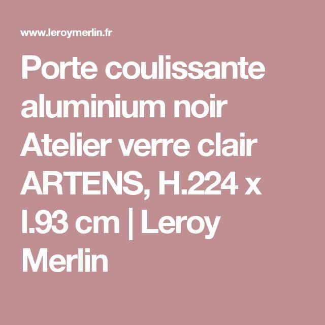 17 meilleures id es propos de porte coulissante leroy merlin sur pinterest porte verriere for Porte coulissante en verre noir leroy merlin