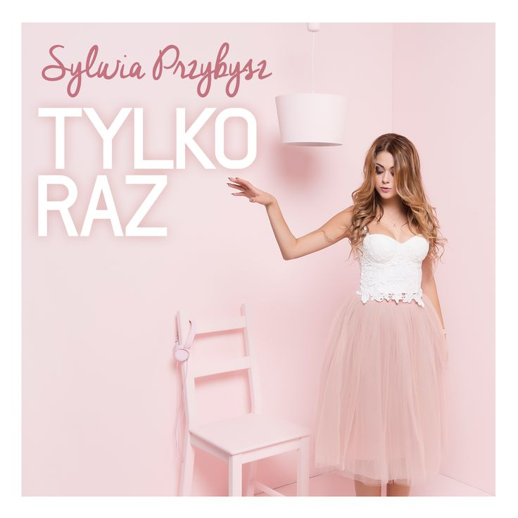 Sylwia Przybysz - Tylko raz