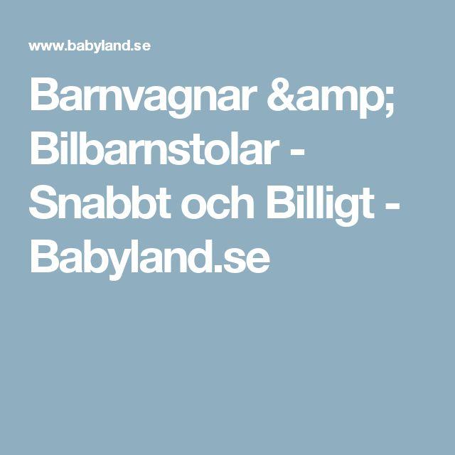 Barnvagnar & Bilbarnstolar - Snabbt och Billigt - Babyland.se
