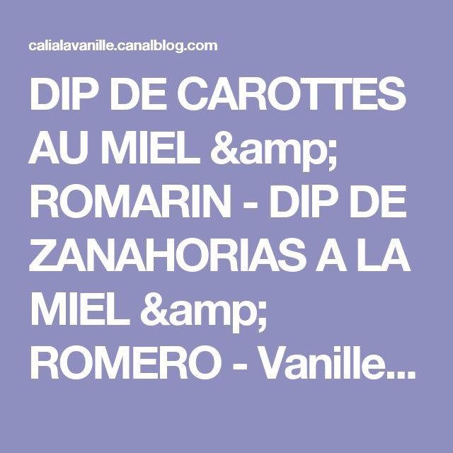 DIP DE CAROTTES AU MIEL & ROMARIN - DIP DE ZANAHORIAS A LA MIEL & ROMERO - Vanille & Poivre Rose