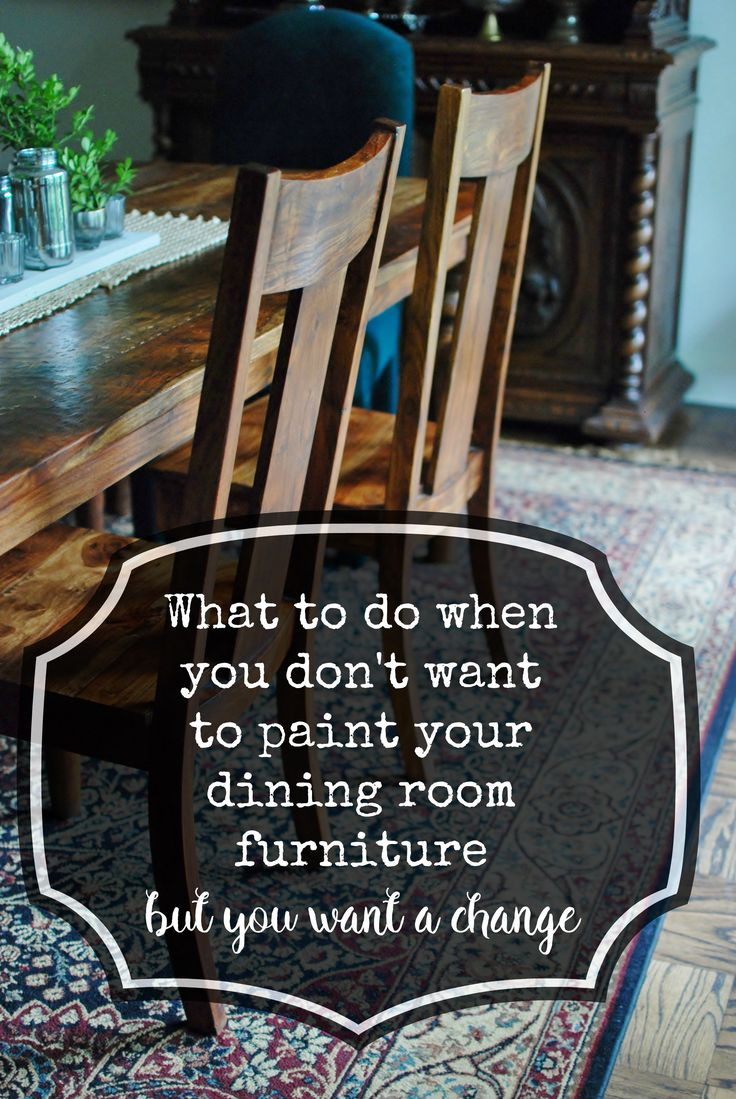When You Don 39 T Want To Paint Your Dining Room Chairs But