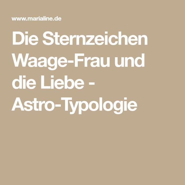 Die Sternzeichen Waage-Frau und die Liebe - Astro-Typologie