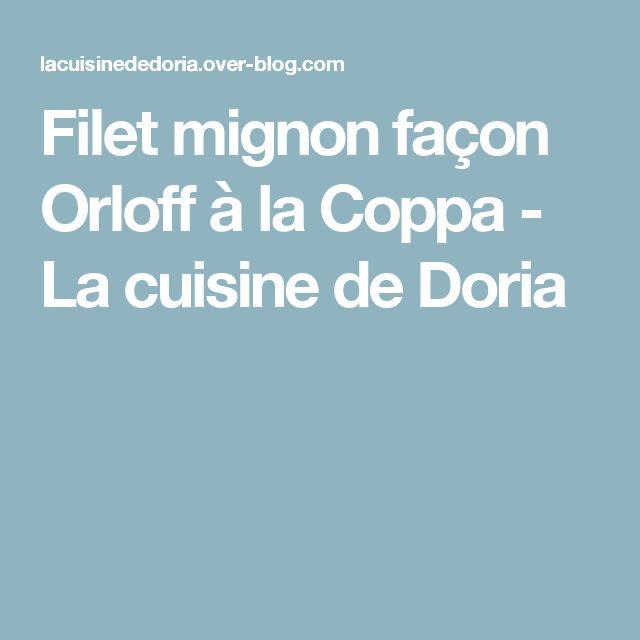 Filet mignon façon Orloff à la Coppa - La cuisine de Doria