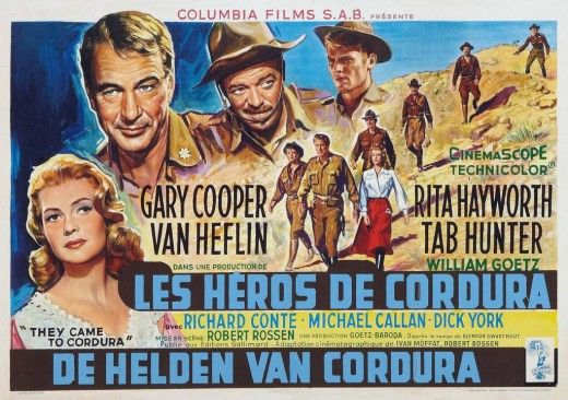 They Came to Cordura (1959) Directed by Robert Rossen. 123mins.    Gary Cooper - Major Thomas Thorn  Rita Hayworth - Adelaide Geary    Also starring Van Heflin, Tab Hunter, Richard Conte and Michael Callan.