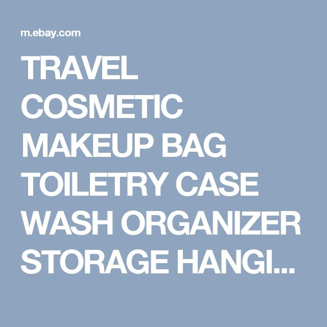 TRAVEL COSMETIC MAKEUP BAG TOILETRY CASE WASH ORGANIZER STORAGE HANGING POUCH  | eBay