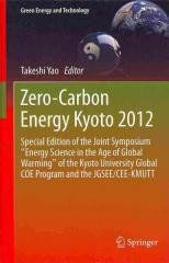 """Zero-Carbon Energy Kyoto 2012 Regular price$ 173.89 Add to Cart Special Edition of the Joint Symposium """"Energy Science in the Age of Global Warming"""" of the Kyoto University Global COE Program and the JGSEE/CEE-KMUT (Green Energy and Technology)   No details available for this product."""