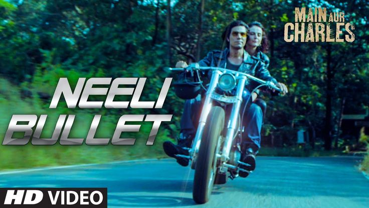 Neeli Bullet VIDEO Song | Main Aur Charles | Randeep Hooda | T-Series