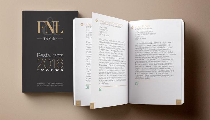 Στις 19 Δεκεμβρίου, στο πλαίσιο της εκδήλωσης απονομής των πρώτων FNL Best Restaurant Awards by Volvo, θα παρουσιάσουμε και την πρώτη έκδοση του FNL The Guide, Restaurants 2016, του οδηγού μας με τα καλύτερα εστιατόρια!