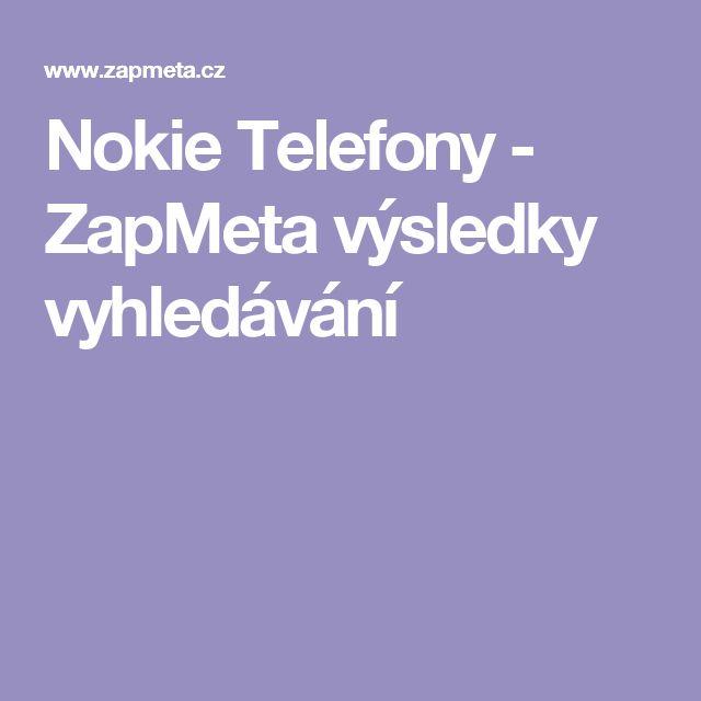 Nokie Telefony - ZapMeta výsledky vyhledávání