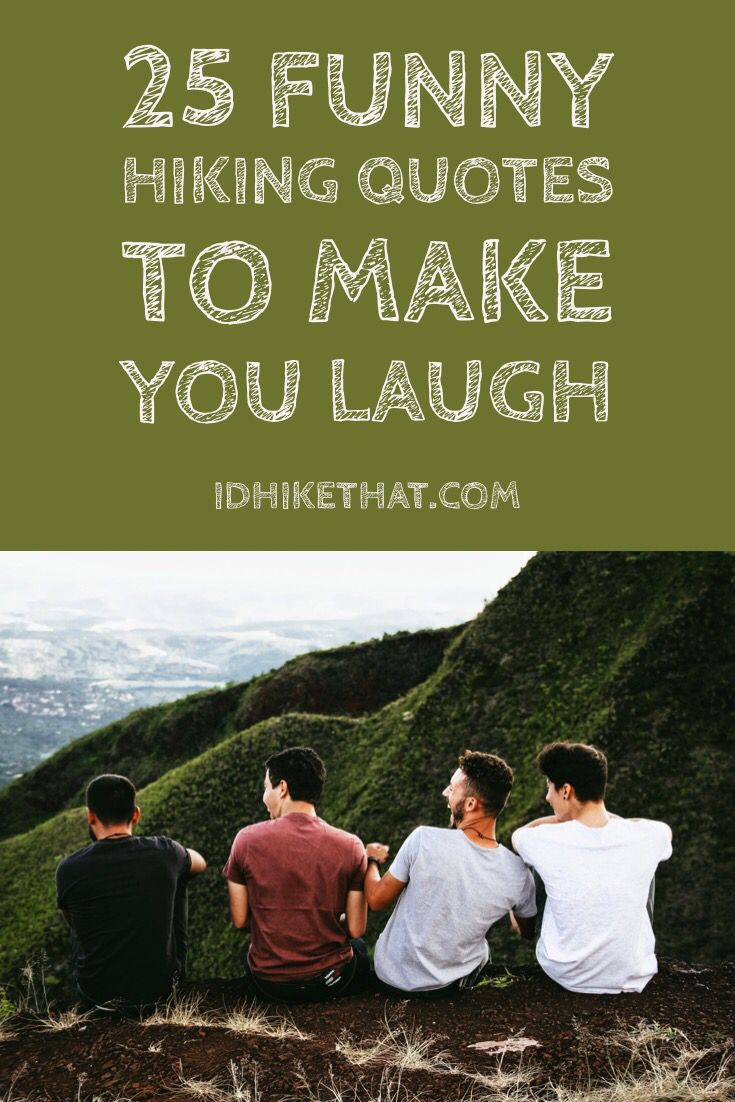 Funny Hiking Quotes 25 Funny Hiking Quotes to Make you Laugh | I'd hike that blog  Funny Hiking Quotes