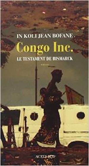 In Koli, Jean Bofane - Congo Inc. Le testament de Bismarck