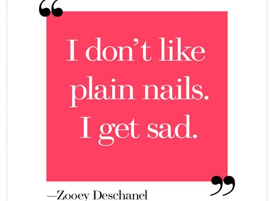 Top 20 Makeup Quotes that are Every Girl's Favorite ! http://www.feminiya.com/top-20-makeup-quotes-that-are-every-girls-favorite/ #makeup #makeupquotes #brainyquotes #girlyquotes #funquotesNails Quotes, Nails Art, Beauty Quotes, Sadness, Plain Nails, So True, Nails Polish, Zooey Deschanel, Beautiful Quotes