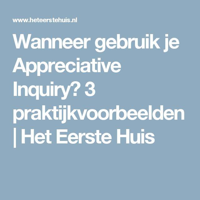 Wanneer gebruik je Appreciative Inquiry? 3 praktijkvoorbeelden   Het Eerste Huis
