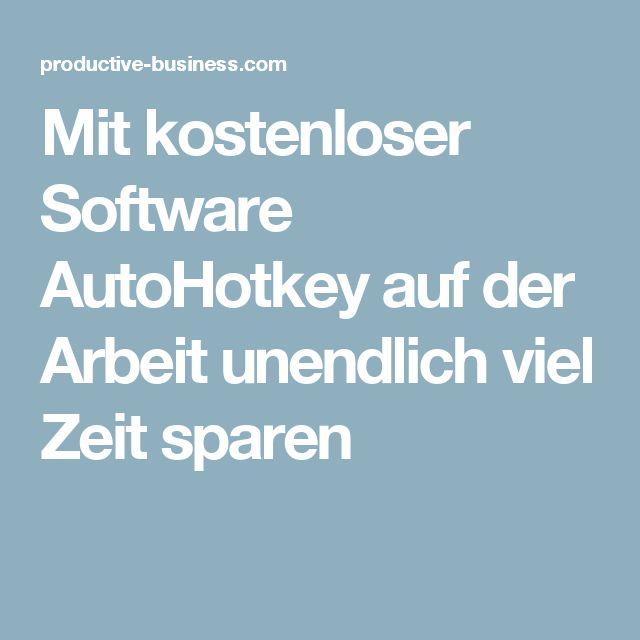 Mit kostenloser Software AutoHotkey auf der Arbeit unendlich viel Zeit sparen