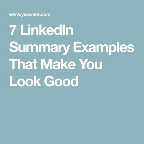7 LinkedIn Summary Examples That Make You Look Good