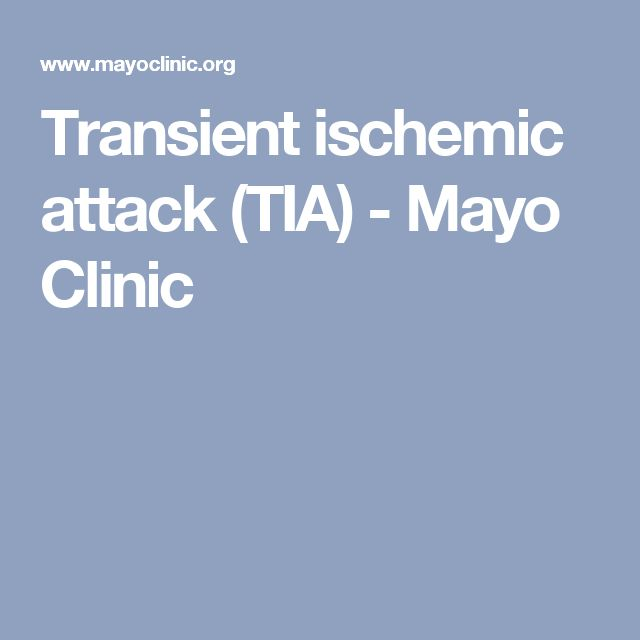 Transient ischemic attack (TIA) - Mayo Clinic