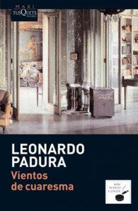 VIENTOS DE CUARESMA de Leonardo Padura