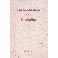 On Meditation and Discipline by Pavitra (free ebook: pdf, epub, kindle)