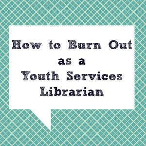 It happens to the best librarians, sometimes you just don't have any more to give. Here are some thoughts on what leads to youth librarian burnout and hopefully it can be prevented. How To Burn Out...