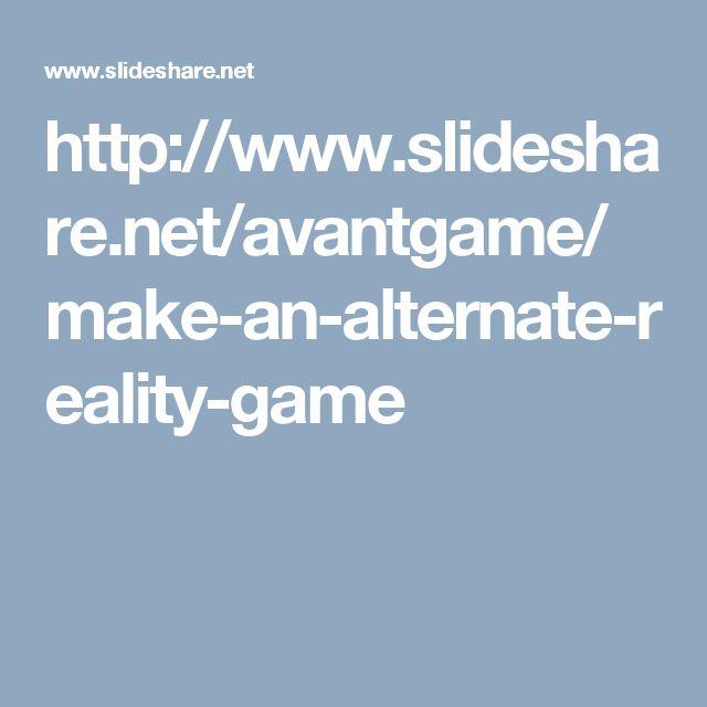 http://www.slideshare.net/avantgame/make-an-alternate-reality-game                                                                                                                                                                                 More