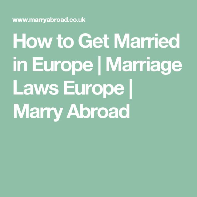 How to Get Married in Europe | Marriage Laws Europe | Marry Abroad