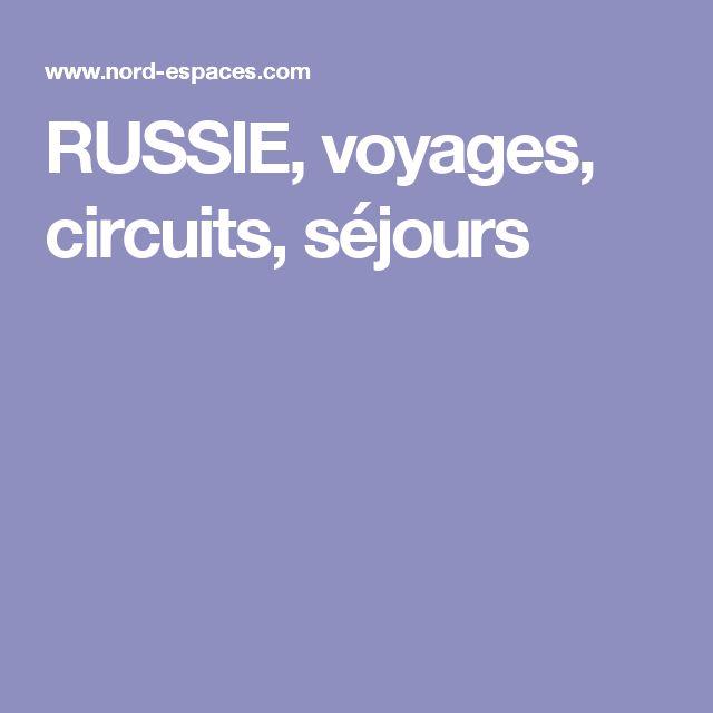 RUSSIE, voyages, circuits, séjours
