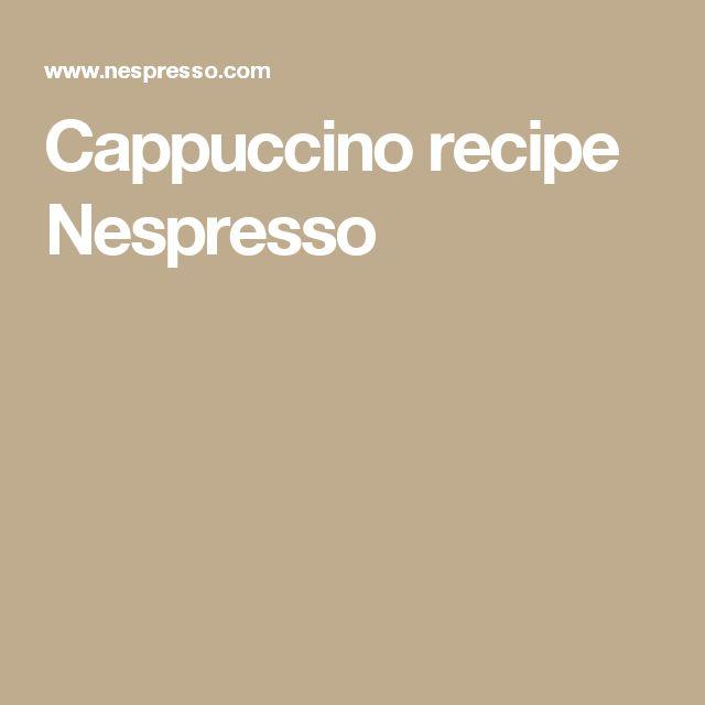 Cappuccino recipe Nespresso