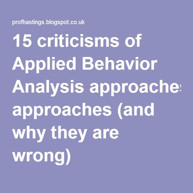 15 criticisms of Applied Behavior Analysis approaches (and why they are wrong)