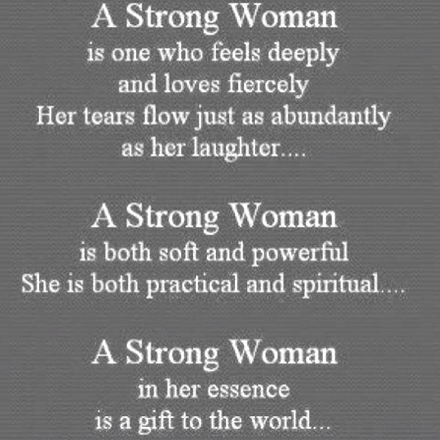For all the strong women I know and love and respect deeply for it <3  Know it, own it, respect it, live it.: Astrongwoman, Inspiration, Life, Quotes, Wisdom, Strongwomen, A Strong Woman, Living, A Strong Women