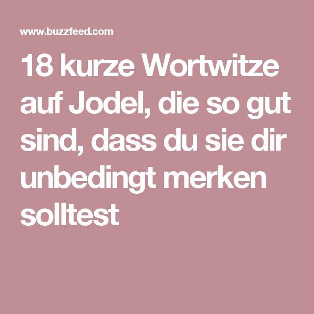 18 kurze Wortwitze auf Jodel, die so gut sind, dass du sie dir unbedingt merken solltest