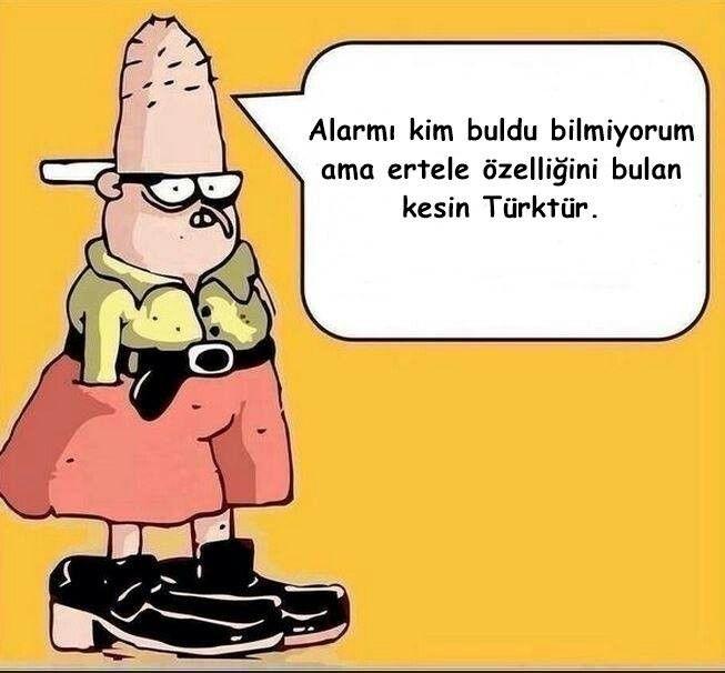 """Baattin: Alarmı kim buldu bilmem ama """"ertele"""" özelliğini bulan kesin Türktür."""