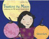Storytime Standouts looks at Mid-Autumn Moon Festival picture books: Thanking the Moon by Grace Lin and Mooncakes created by Loretta Seto and Renne Benoit. #MidAutumn #PreK
