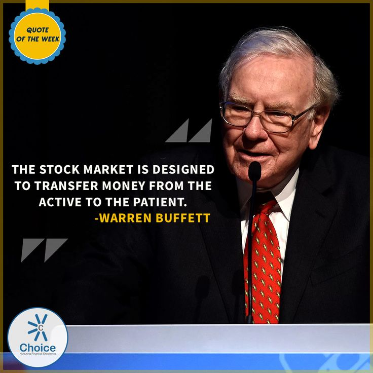 #ChoiceBroking #QuoteOfTheWeek - The Stock Market is designed to transfer money from the Active to the Patient. – #WarrenBuffett