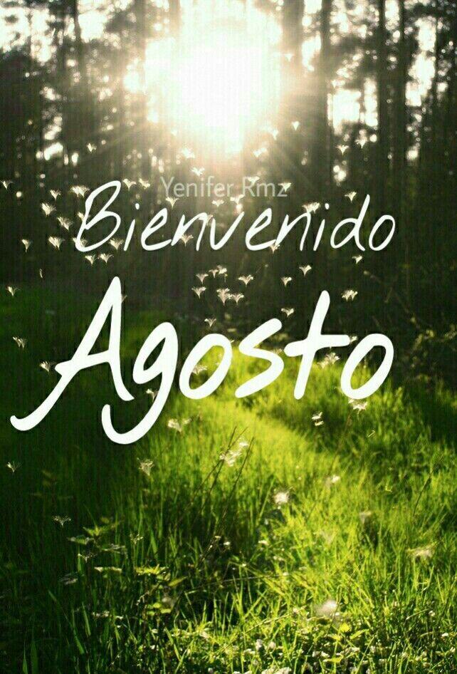 #bienvenido #agosto #welcome