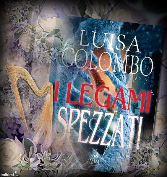 I legami spezzati Luisa Colombo