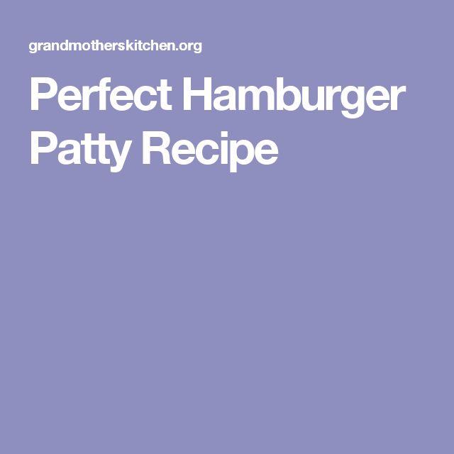 Perfect Hamburger Patty Recipe