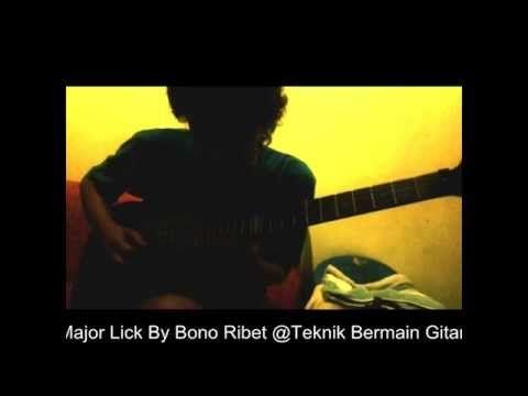 Major Lick By Bono Ribet @Teknik Bermain Gitar!
