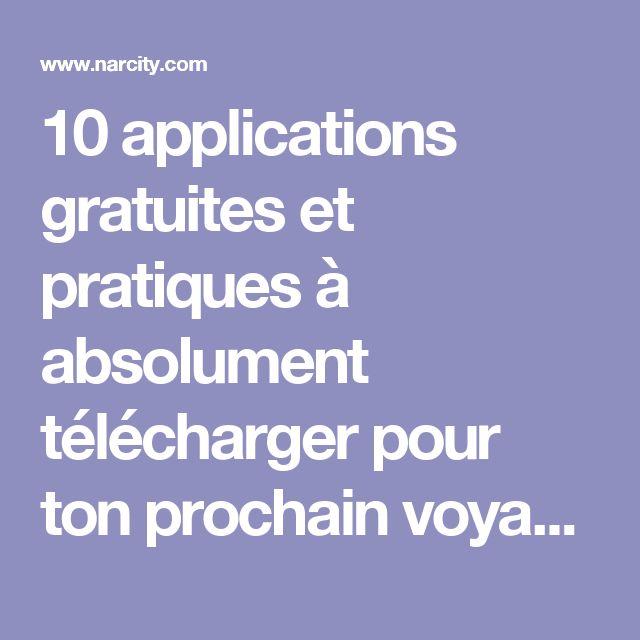 10 applications gratuites et pratiques à absolument télécharger pour ton prochain voyage - Narcity