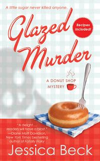 "My recent favorite books: Currently Reading ""Glazed Murder"" by Jessica Beck"