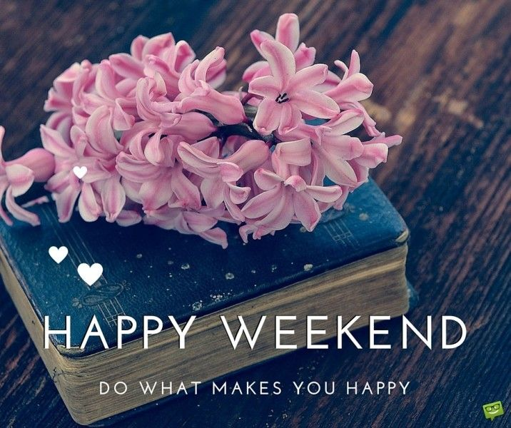 Happy Weekend Quotes And Images: Best 25+ Happy Weekend Images Ideas On Pinterest