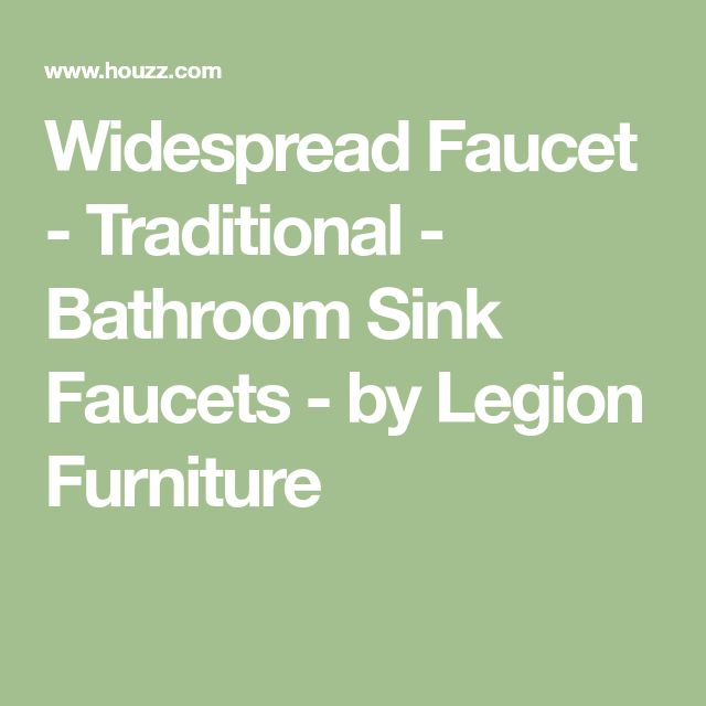 Widespread Faucet - Traditional - Bathroom Sink Faucets - by Legion Furniture
