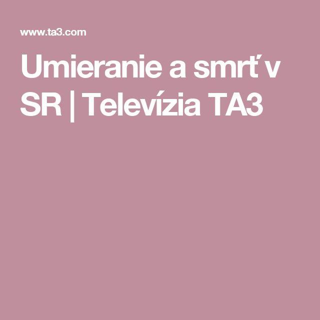 Umieranie a smrť v SR | Televízia TA3