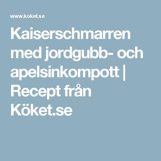 Kaiserschmarren med jordgubb- och apelsinkompott | Recept från Köket.se