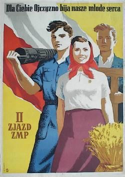 "Polish People's Republic, ""Dla ciebie ojczyzno biją nasze młode serca. II Zjazd ZMP"" (For You Fatherland, our young hearts beat. 2nd Convention of the Alliance of Polish Youth), 1955.  Artist: Mieczysław Teodorczyk. (Poland in the Classroom, University of Buffalo)"